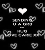 SENDING U A GR8 BIG  HUG LOVE CARIE XX - Personalised Poster A4 size