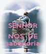 SENHOR  NOS  DE sabedoria - Personalised Poster A4 size