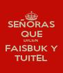 SEÑORAS QUE DICEN  FAISBUK Y TUITEL - Personalised Poster A4 size