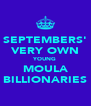 SEPTEMBERS' VERY OWN YOUNG MOULA BILLIONARIES - Personalised Poster A4 size