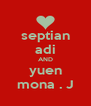 septian adi AND yuen mona . J - Personalised Poster A4 size