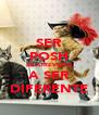 SER POSH ES ATREVERTE A SER DIFERENTE - Personalised Poster A4 size