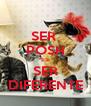 SER  POSH ES SER DIFERENTE - Personalised Poster A4 size