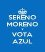 SERENO MORENO Y VOTA AZUL - Personalised Poster A4 size