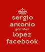 sergio antonio gonzalez lopez facebook - Personalised Poster A4 size