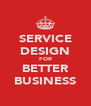 SERVICE DESIGN FOR BETTER BUSINESS - Personalised Poster A4 size