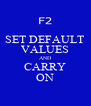 SET DEFAULT VALUES AND CARRY ON - Personalised Poster A4 size