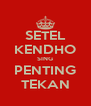 SETEL KENDHO SING PENTING TEKAN - Personalised Poster A4 size