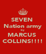SEVEN  Nation army by MARCUS  COLLINS!!!! - Personalised Poster A4 size
