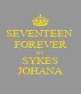 SEVENTEEN  FOREVER BY SYKES JOHANA - Personalised Poster A4 size