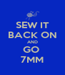 SEW IT BACK ON AND GO  7MM - Personalised Poster A4 size
