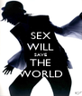 SEX WILL SAVE THE WORLD - Personalised Poster A4 size