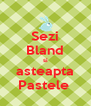 Sezi Bland si asteapta Pastele  - Personalised Poster A4 size