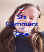 Sfs Comment For One  - Personalised Poster A4 size
