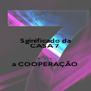 Sginificado da CASA 7  .  .  . a COOPERAÇÃO - Personalised Poster A4 size