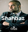 Shahbaz  & Chill - Personalised Poster A4 size