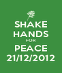 SHAKE HANDS FOR PEACE 21/12/2012 - Personalised Poster A4 size
