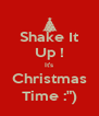 """Shake It Up ! It's Christmas Time :"""") - Personalised Poster A4 size"""