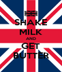 SHAKE MILK AND GET BUTTER - Personalised Poster A4 size