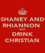 SHANEY AND RHIANNON  OUT DRINK CHRISTIAN - Personalised Poster A4 size