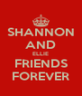 SHANNON AND ELLIE FRIENDS FOREVER - Personalised Poster A4 size