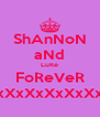 ShAnNoN aNd LuKe FoReVeR xXxXxXxXxXx - Personalised Poster A4 size