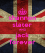 shannon slater AND jack forever - Personalised Poster A4 size
