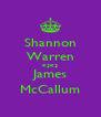 Shannon Warren <3<3 James McCallum - Personalised Poster A4 size