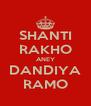 SHANTI RAKHO ANEY DANDIYA RAMO - Personalised Poster A4 size
