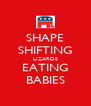 SHAPE SHIFTING LIZARDS EATING BABIES - Personalised Poster A4 size