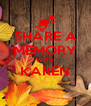 SHARE A MEMORY WITH KAREN  - Personalised Poster A4 size