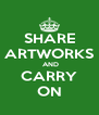 SHARE ARTWORKS  AND CARRY ON - Personalised Poster A4 size