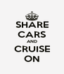 SHARE CARS AND CRUISE ON - Personalised Poster A4 size