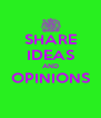 SHARE IDEAS AND OPINIONS  - Personalised Poster A4 size