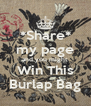 *Share* my page and you might Win This Burlap Bag - Personalised Poster A4 size