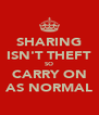 SHARING ISN'T THEFT SO CARRY ON AS NORMAL - Personalised Poster A4 size