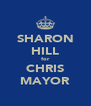 SHARON HILL for CHRIS MAYOR - Personalised Poster A4 size