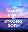 SHARP MIND IN A STRONG  BODY - Personalised Poster A4 size