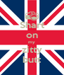 Shart on my zitty butt - Personalised Poster A4 size