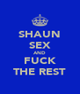 SHAUN SEX AND FUCK THE REST - Personalised Poster A4 size