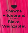 Shawna Hildebrand LOVES Blake Weinzapfel - Personalised Poster A4 size