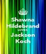 Shawna Hildebrand LOVES Jackson Koch - Personalised Poster A4 size