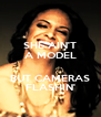 SHE AIN'T A MODEL  BUT CAMERAS FLASHIN' - Personalised Poster A4 size