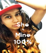 She Is Mine 100% - Personalised Poster A4 size