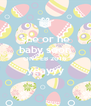 she or he baby soon ON FEB 2016 yeayyy  - Personalised Poster A4 size