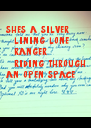 she's a silver   lining lone   ranger   riding. through an open space - Personalised Poster A4 size
