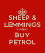 SHEEP & LEMMINGS PANIC BUY PETROL - Personalised Poster A4 size