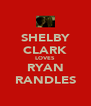 SHELBY CLARK LOVES RYAN RANDLES - Personalised Poster A4 size