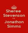 Sheree  Stevenson <3  Jonathon Simms - Personalised Poster A4 size