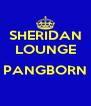 SHERIDAN LOUNGE  PANGBORN  - Personalised Poster A4 size